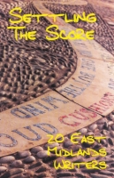 Settling the Score: 20 East Midlands Writers
