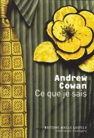 Ce que je sais by Andrew Cowan