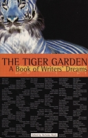 The Tiger Garden: A Book of Writers' Dreams edited by Nicholas Royle